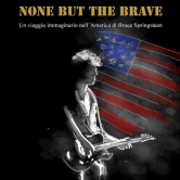 None But the Brave, quando i testi di Springsteen ispirano racconti